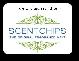 ScentChips - die Erfolgsgeschichte....
