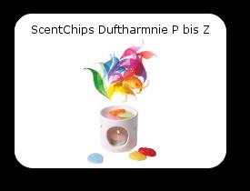 ScentChips Duftharmonie P bis Z